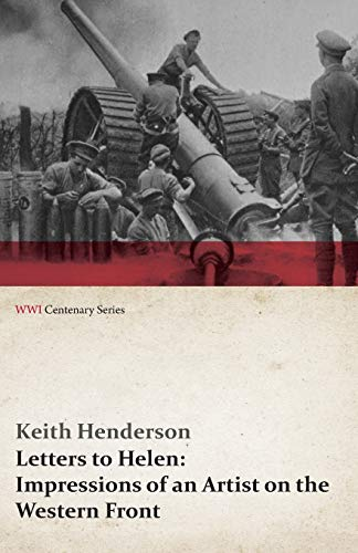 9781473314368: Letters to Helen: Impressions of an Artist on the Western Front (WWI Centenary Series)