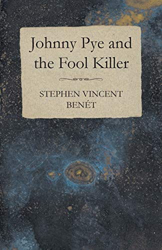 Johnny Pye and the Fool Killer: Stephen Vincent Benà t