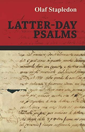 Latter-Day Psalms (Paperback): Olaf Stapledon
