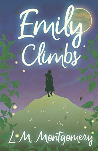 9781473316805: Emily Climbs (Emily Starr)