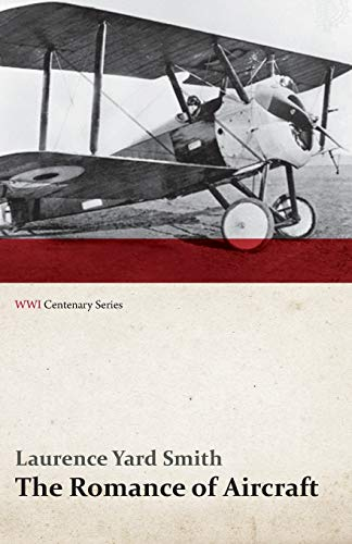 9781473318038: The Romance of Aircraft (WWI Centenary Series)