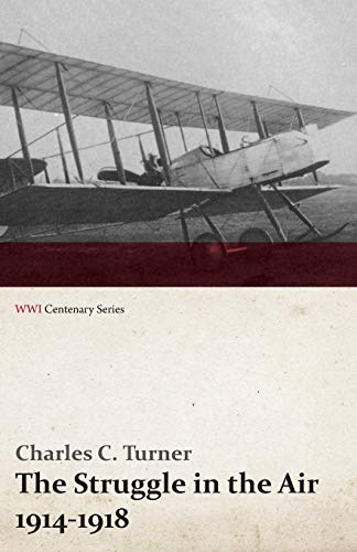 9781473318045: The Struggle in the Air 1914-1918 (WWI Centenary Series)