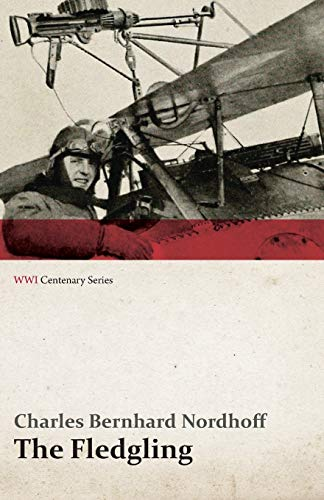9781473318144: The Fledgling (WWI Centenary Series)