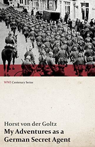 9781473318458: My Adventures as a German Secret Agent (WWI Centenary Series)