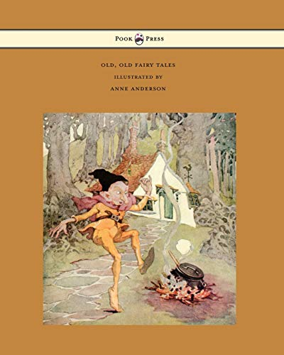 9781473319219: Old, Old Fairy Tales - Illustrated by Anne Anderson
