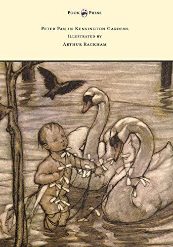 9781473319233: Peter Pan in Kensington Gardens - Illustrated by Arthur Rackham