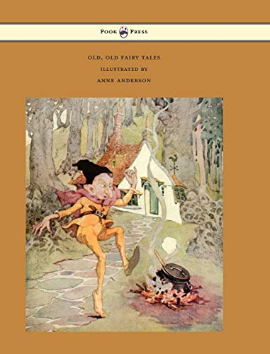 9781473319356: Old, Old Fairy Tales - Illustrated by Anne Anderson