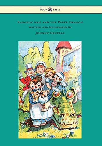 Raggedy Ann and the Paper Dragon -: Gruelle, Johnny