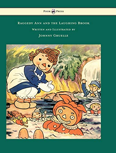 Raggedy Ann and the Laughing Brook - Written and Illustrated by Johnny Gruelle: Gruelle, Johnny