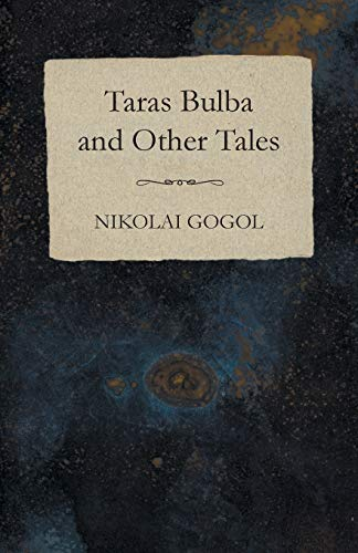 Taras Bulba and Other Tales: Nikolai Gogol