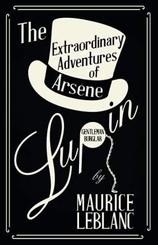 9781473325210: The Extraordinary Adventures of Arsene Lupin, Gentleman-Burglar