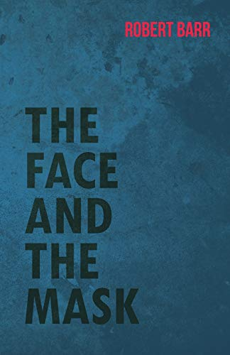 9781473325500: The Face And The Mask