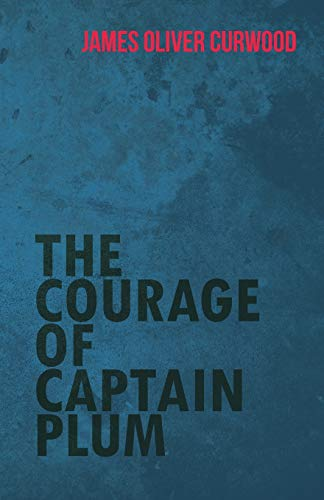 9781473325623: The Courage of Captain Plum