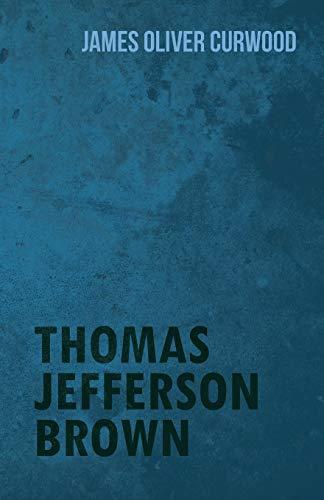 9781473325753: Thomas Jefferson Brown