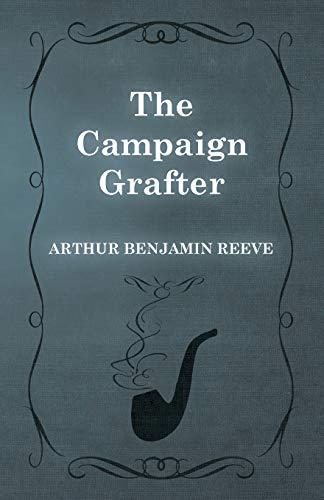 The Campaign Grafter: Reeve, Arthur Benjamin