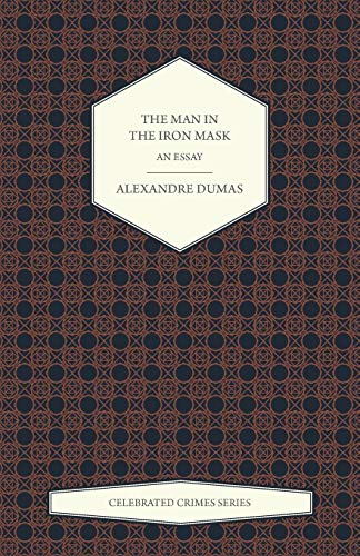 9781473326675: The Man in the Iron Mask - An Essay (Celebrated Crimes Series)