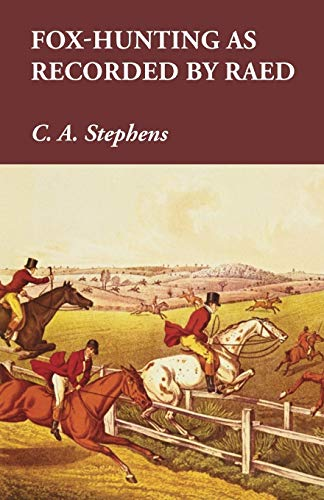 Fox-Hunting as Recorded by Raed (Paperback): C A Stephens