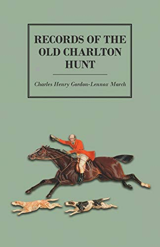 Records of the Old Charlton Hunt (Paperback): Charles Henry Gordon