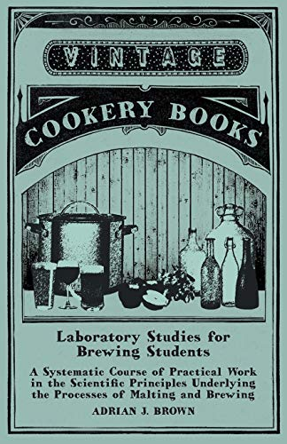 Laboratory Studies for Brewing Students - A: Adrian J Brown