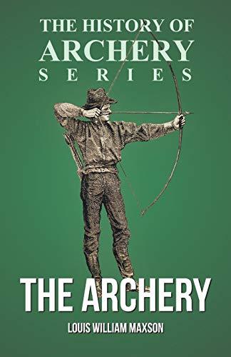 9781473329195: The Archery (History of Archery Series)