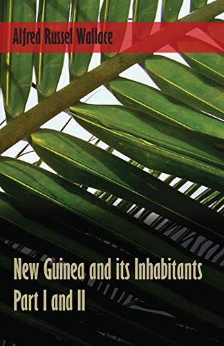 9781473329690: New Guinea and its Inhabitants - Part I. and II.