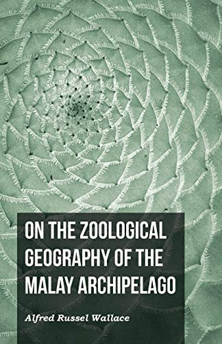 On the Zoological Geography of the Malay: Alfred Russel Wallace