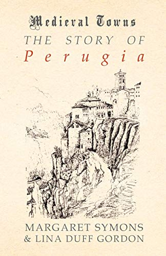 9781473329928: The Story of Perugia (Medieval Towns Series)