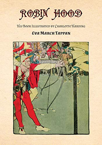 Robin Hood - His Book - Illustrated: Eva March Tappan