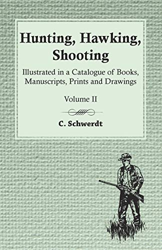 9781473330702: Hunting, Hawking, Shooting - Illustrated in a Catalogue of Books, Manuscripts, Prints and Drawings - Volume II