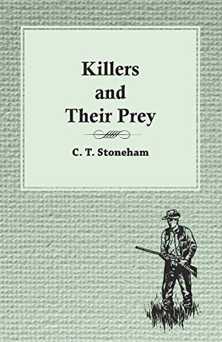 Killers and Their Prey (Paperback): C T Stoneham