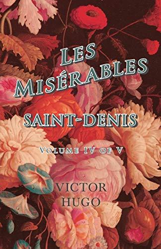 Les Miserables, Volume IV of V, Saint-Denis: Victor Hugo