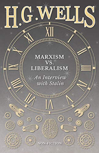 Marxism vs. Liberalism - An Interview (Paperback): H G Wells,