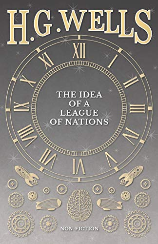 9781473333352: The Idea of a League of Nations