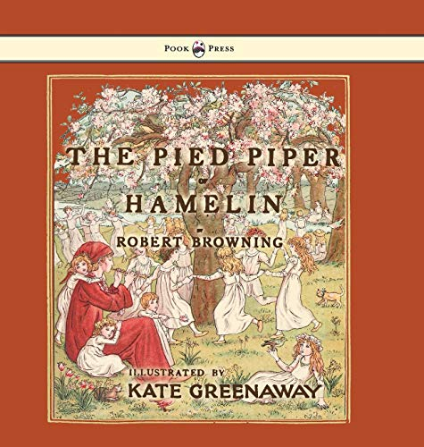 9781473334847: The Pied Piper of Hamelin - Illustrated by Kate Greenaway
