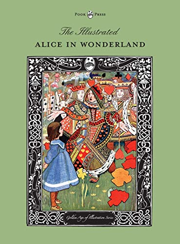9781473335134: The Illustrated Alice in Wonderland (The Golden Age of Illustration Series)