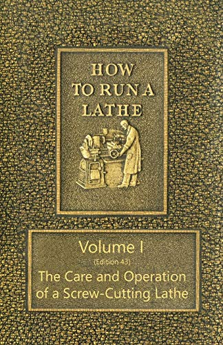 How to Run a Lathe - Volume: J J O'Brien