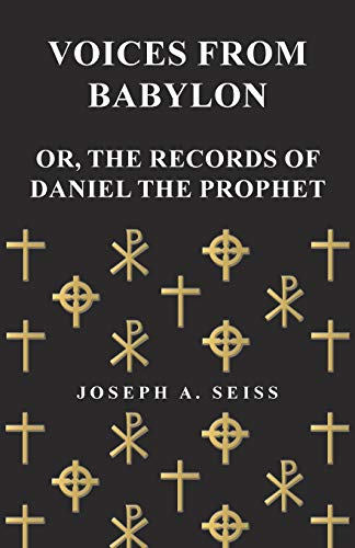 9781473338388: Voices from Babylon - Or, The Records of Daniel the Prophet