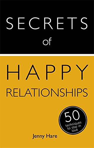 Secrets of Happy Relationships: 50 Strategies to Stay in Love: Teach Yourself (Secrets of Success):...