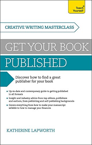 Masterclass: Get Your Book Published: Teach Yourself: Lapworth, Katherine