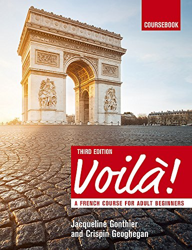 Voilà (3rd edition): A French Course for Adult Beginners: Geoghegan, Crispin, Gonthier, ...