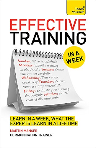 9781473601918: Effective Training In a Week: A Teach Yourself Guide