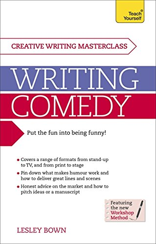 Masterclass: Writing Comedy: Teach Yourself: Bown, Lesley