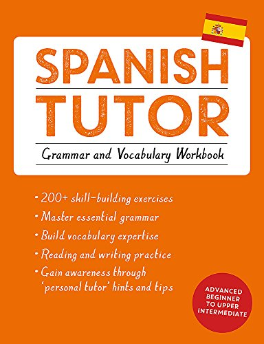 9781473602373: Spanish Tutor: Grammar and Vocabulary Workbook (Learn Spanish with Teach Yourself): Advanced beginner to upper intermediate course