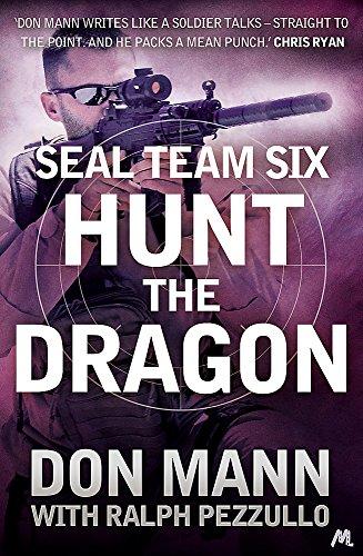 Seal Team Six Book 6: Hunt the Dragon: Pezzullo, Ralph, Mann, Don
