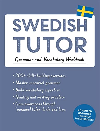 9781473604414: Swedish Tutor: Grammar and Vocabulary Workbook (Learn Swedish with Teach Yourself): Advanced beginner to upper intermediate course
