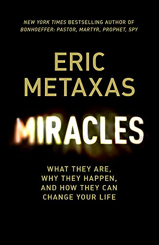 Miracles What They Are Why They Happen And How They Can Change Your Life