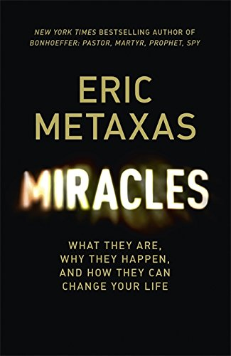 9781473604773: Miracles: What They Are, Why They Happen, and How They Can Change Your Life
