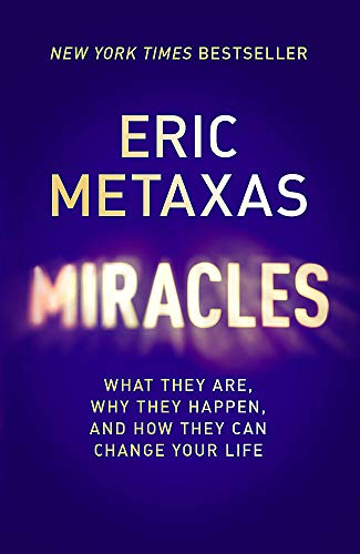 9781473604797: Miracles: What They Are, Why They Happen, and How They Can Change Your Life