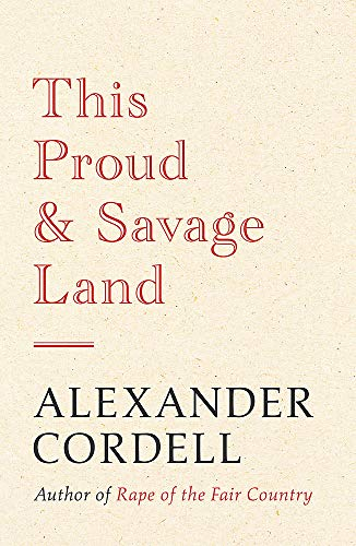This Proud and Savage Land: Cordell, Alexander