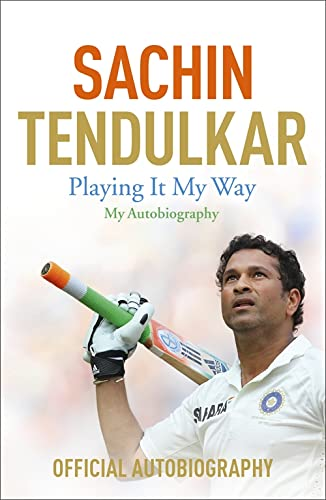 Playing It My Way: My Autobiography: Tendulkar, Sachin